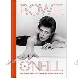 Bowie by O'Neill: The definitive collection with unseen images Biografie, wspomnienia