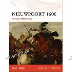 Nieuwpoort 1600: The First Modern Battle Historyczne