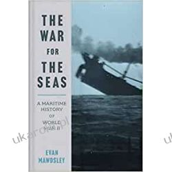 The War for the Seas: A Maritime History of World War II Po angielsku