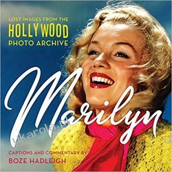 Marilyn: Lost and Forgotten: Images from Hollywood Photo Archive Biografie, wspomnienia