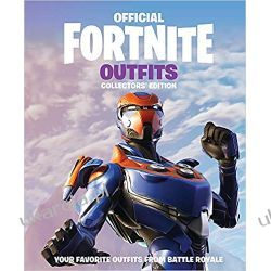 FORTNITE Official: Outfits: The Collectors' Edition (Official Fortnite Books) Poradniki i albumy