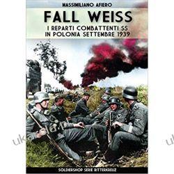 Fall Weiss: I reparti combattenti SS in Polonia settembre 1939 Po włosku