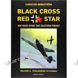 Black Cross Red Star -- Air War Over the Eastern Front: Volume 4: Stalingrad to Kuban 1942-1943 Pozostałe