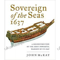 Sovereign of the Seas, 1637: A Reconstruction of the Most Powerful Warship of its Day Pozostałe