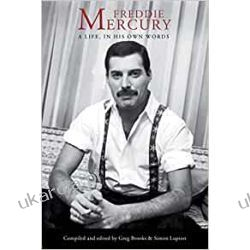 Freddie Mercury: A Life, In His Own Words Biografie, wspomnienia