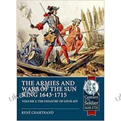 The Armies and Wars of the Sun King 1643-1715. Volume 2: The Infantry of Louis XIV Lotnictwo