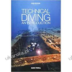 Technical Diving: An Introduction by Mark Powell Sport, forma fizyczna