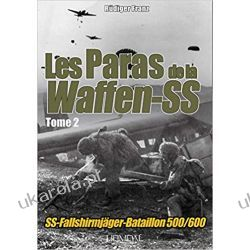 Les Paras de la Waffen-SS - Volume 2: SS-Fallschirmjäger-Bataillon 500/600  Seriale