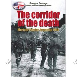 The Corridor of Death: Mortain-Falaise-Argentan 1944