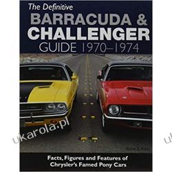 The Definitive Plymouth Barracuda and Dodge Challenger Guide: 1970-1974 Książki i Komiksy