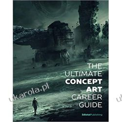 The Ultimate Concept Art Career Guide Pozostałe