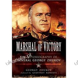Marshal of Victory: The Autobiography of General Georgy Zhukov Biografie, wspomnienia