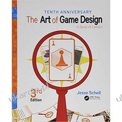 The Art of Game Design: A Book of Lenses, Third Edition Zagraniczne