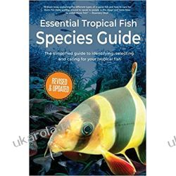 Essential Tropical Fish: Species Guide Pozostałe