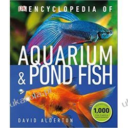 Encyclopedia of Aquarium and Pond Fish Zwierzęta domowe i hodowlane
