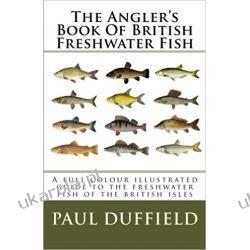 The Angler's Book Of British Freshwater Fish Zwierzęta domowe i hodowlane