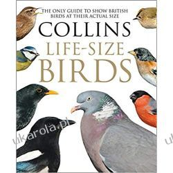 Collins Life-Size Birds: The Only Guide to Show British Birds at their Actual Size Zwierzęta domowe i hodowlane