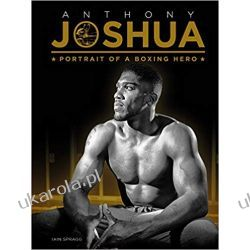 Anthony Joshua: Portrait of a Boxing Hero Biografie, wspomnienia