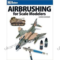 Airbrushing for Scale Modelers Lotnictwo