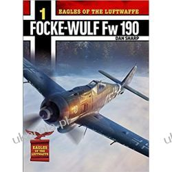 Eagles of the Luftwaffe: Focke-Wulf Fw 190 A, F and G 2019 Lotnictwo