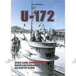 U-172: Avec carl Emmermann, dans les Carîbes, au Cap et à RIO Pozostałe