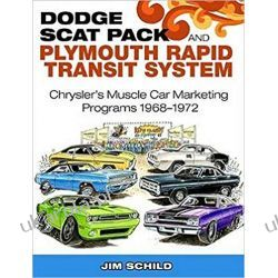Dodge Scat Pack and Plymouth Rapid Transit System: Chrysler's Muscle Car Marketing Programs 1968-1972 Historyczne