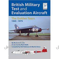 Flight Craft 18: British Military Test and Evaluation Aircraft: The Golden Years 1945-1975 Albumy i czasopisma