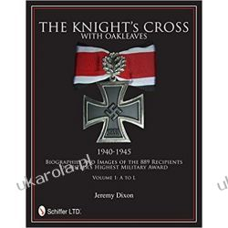 The Knight's Cross with Oakleaves, 1940-1945: Biographies and Images of the 889 Recipients of Hitler's Highest Military Award  Kalendarze ścienne