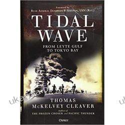 Tidal Wave: From Leyte Gulf to Tokyo Bay  Marynarka Wojenna