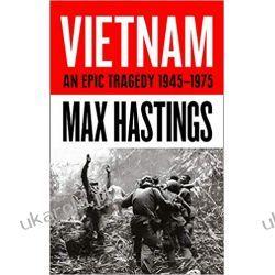 Vietnam: An Epic History of a Divisive War 1945-1975 Książki obcojęzyczne