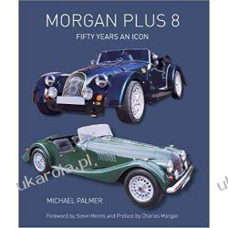Morgan Plus 8: Fifty Years an Icon Samochody