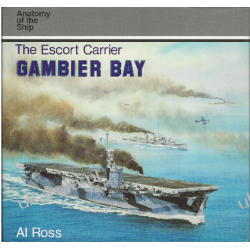 THE ESCORT CARRIER GAMBIER BAY Anatomy of the ship Al Ross Historia żeglarstwa