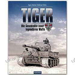 Tiger: Die Geschichte einer legendären Waffe Kampanie i bitwy