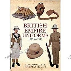 British Empire Uniforms 1919 to 1939 Kalendarze książkowe