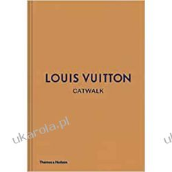 Louis Vuitton Catwalk: The Complete Fashion Collections Pozostałe