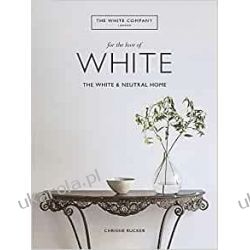 The White Company, For the Love of White: The White & Neutral Home Zestawy, pakiety