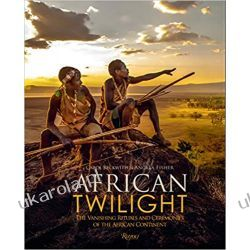 African Twilight: The Vanishing Rituals and Ceremonies of the African Continent Kalendarze ścienne