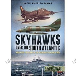 Skyhawks over the South Atlantic: The Argentine Skyhawks in the Malvinas/Falklands War 1982 Kalendarze ścienne