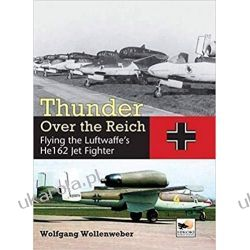 Thunder Over the Reich: Flying the Luftwaffe's He 162 Jet Fighter Broń pancerna