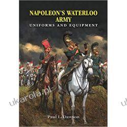 Napoleon's Waterloo Army: Uniforms and Equipment Szydełkowanie i robótki na drutach