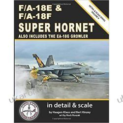 F/A-18E & F/A-18F Super Hornet in Detail & Scale: Also Includes the EA-18G Growler Pozostałe