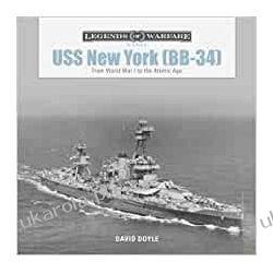 USS New York (BB-34): From World War I to the Atomic Age (Legends of Warfare: Naval) Marynarka Wojenna