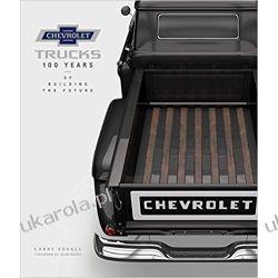 Chevrolet Trucks: 100 Years of Building the Future Samochody