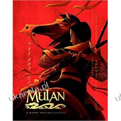 The Art of Mulan: A Disney Editions Classic - Foreword by Thomas Schumacher Sztuka i architektura