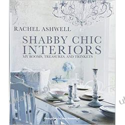 Shabby Chic Interiors: My Rooms, Treasures, and Trinkets II wojna światowa