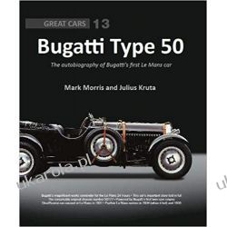Bugatti Type 50: The autobiography of Bugatti's first Le Mans car (Great Cars) Rośliny domowe i ogrodowe