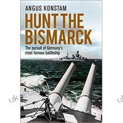 Hunt the Bismarck: The pursuit of Germany's most famous battleship Marynarka Wojenna