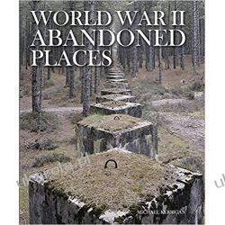 World War II Abandoned Places  Książki obcojęzyczne
