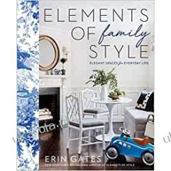Elements of Family Style: Elegant Spaces for Everyday Life Historyczne