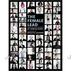 The Female Lead: Women Who Shape Our World  Poradniki i albumy